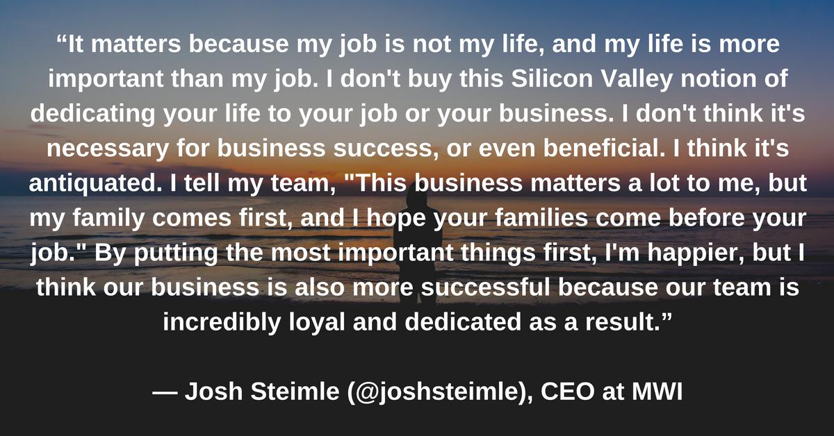 Josh Steimle, CEO at MWI, quote on Work Life Balance