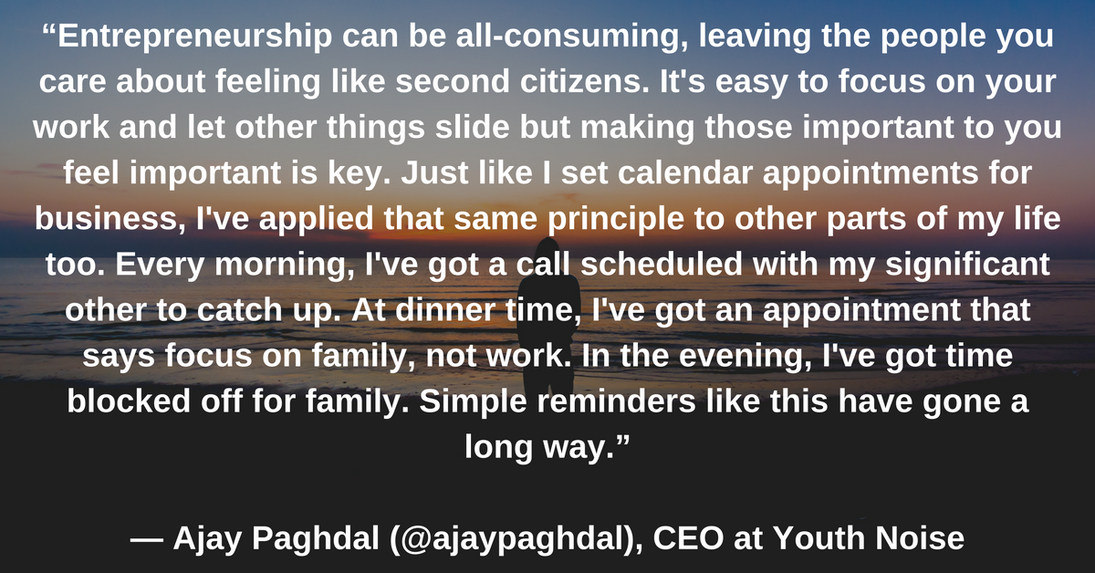 Ajay Paghdal, CEO at Youth Noise, quote on work life balance